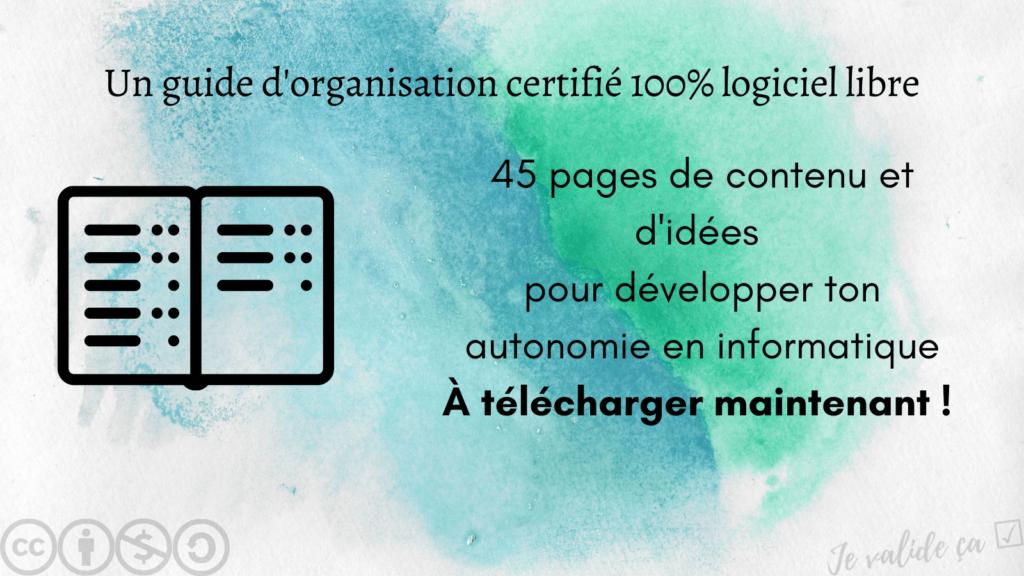Un guide d'organisation certifié 100% logiciel libre. 45 pages de contenu et d'idées pour développer ton autonomie en informatique. À télécharger maintenant !